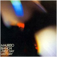 Maurizio Bianchi - First Day Last Day CD (album) cover