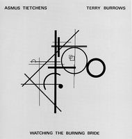 Asmus Tietchens - Watching The Burning Bride CD (album) cover