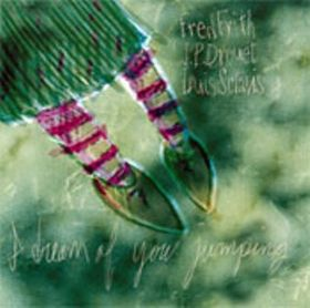 Fred Frith - I Dream Of You Jumping (with J.p. Drouet And Louis Sclavis) CD (album) cover