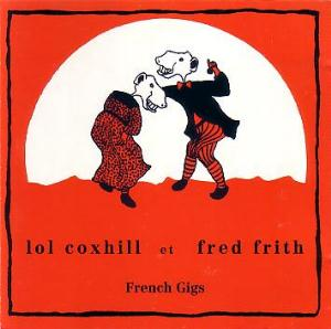 Fred Frith - French Gigs (with Lol Coxhill) CD (album) cover
