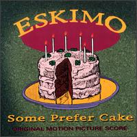 Eskimo - Some Prefer Cake CD (album) cover