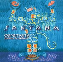 Carlos Santana - Ceremony, Remixes And Rarities CD (album) cover