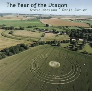 Chris Cutler - Steve Maclean & Chris Cutler - The Year Of The Dragon CD (album) cover
