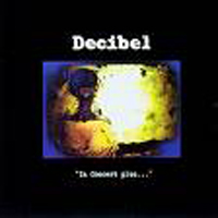 Decibel - In Concert CD (album) cover