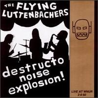 The Flying Luttenbachers - Destructo Noise Explosion : Live At Wnur 2-6-92 CD (album) cover