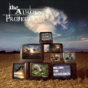 The Aurora Project - Selling The Aggression CD (album) cover