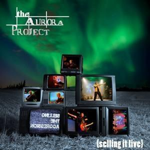 The Aurora Project - {selling It Live} DVD (album) cover