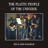 The Plastic People Of The Universe - Ach To Státu Hanobení CD (album) cover