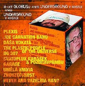 The Plastic People Of The Universe - 10 Let Globusu Aneb Underground V Kostce CD (album) cover