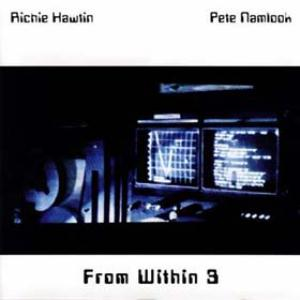 Pete Namlook - From Within 3 (with Richie Hawtin) CD (album) cover