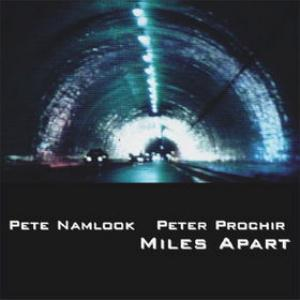 PETE NAMLOOK - Miles Apart (with Peter Prochir) CD album cover