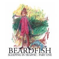BEARDFISH - Sleeping In Traffic : Part One CD album cover