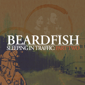 BEARDFISH - Sleeping In Traffic - Part Two CD album cover