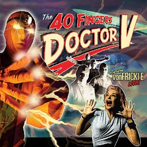 Von Frickle - Live: The 40 Fingers Of Doctor V CD (album) cover