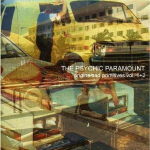 The Psychic Paramount - Origins & Primitives Vol.1+2 CD (album) cover