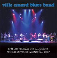 Ville Emard Blues Band - Live Au Festival Des Musiques Progressives De Montr�al 2007 CD (album) cover