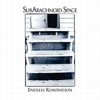 Subarachnoid Space - Endless Renovation CD (album) cover