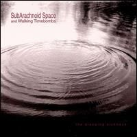 Subarachnoid Space - The Sleeping Sickness (with Walking Timebombs) CD (album) cover