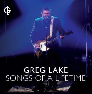 Greg Lake - Songs Of A Lifetime CD (album) cover