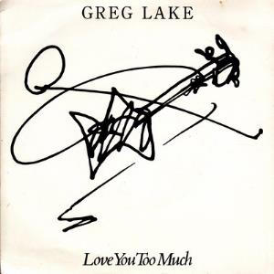 Greg Lake - Love You Too Much CD (album) cover