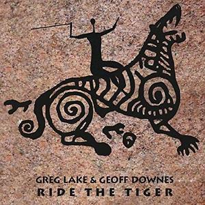 Greg Lake - Greg Lake & Geoff Downes ‎- Ride The Tiger CD (album) cover
