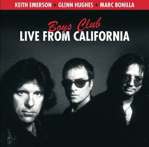 Keith Emerson - Keith Emerson - Glenn Hughes - Marc Bonilla. Boys Club - Live From California CD (album) cover