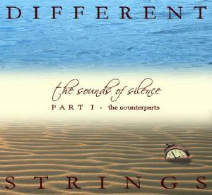 Different Strings - The Sounds Of Silence Part 1: The Counterparts CD (album) cover