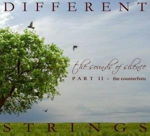 Different Strings - The Sounds Of Silence Part Ii: The Counterfeits CD (album) cover