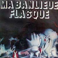 Ma Banlieue Flasque - Ma Banlieue Flasque CD (album) cover