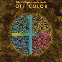 Billy Cobham - Billy Cobham Presents Nordic: Off Color CD (album) cover