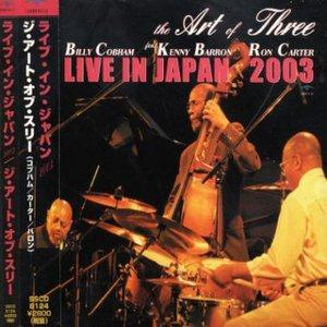 Billy Cobham - The Art Of Three: Live In Japan 2003 CD (album) cover