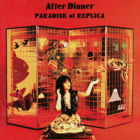 After Dinner - Paradise Of Replica CD (album) cover