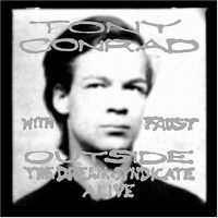 TONY CONRAD (WITH FAUST) - Outside The Dream Syndicate ALIVE CD album cover