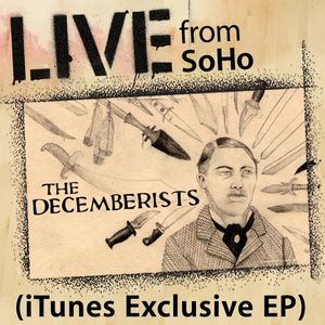 The Decemberists - Live From Soho CD (album) cover