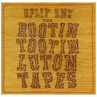 Split Enz - Rootin' Tootin' Luton Sessions CD (album) cover