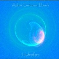 Adam Certamen Bownik - Hydrosfera CD (album) cover