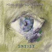 Adam Certamen Bownik - Senses (Zmysly) CD (album) cover