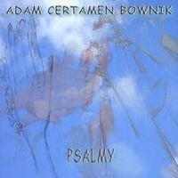 Adam Certamen Bownik - Psalmy CD (album) cover
