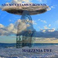 Adam Certamen Bownik - Marzenia Twe CD (album) cover