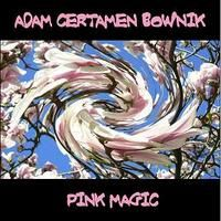 Adam Certamen Bownik - Pink Magic CD (album) cover