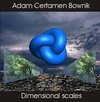 Adam Certamen Bownik - Dimensional Scales CD (album) cover
