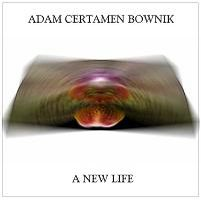 Adam Certamen Bownik - A New Life CD (album) cover