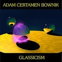 Adam Certamen Bownik - Glassicism CD (album) cover