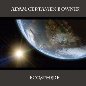 Adam Certamen Bownik - Ecosphere CD (album) cover