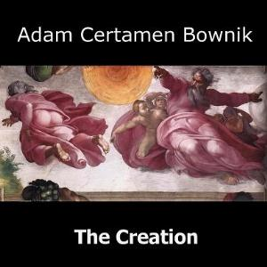 Adam Certamen Bownik - The Creation CD (album) cover