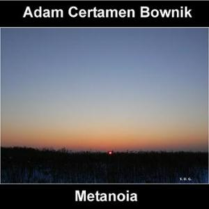 ADAM CERTAMEN BOWNIK - Metanoia CD album cover