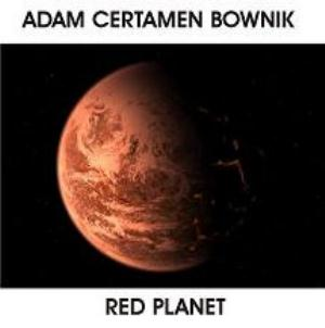 ADAM CERTAMEN BOWNIK - Red Planet CD album cover