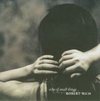 Robert Rich - Echo Of Small Things CD (album) cover