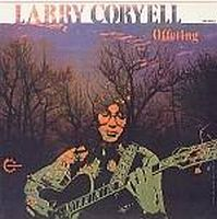Larry Coryell - Offering CD (album) cover