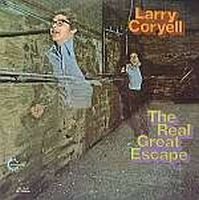 Larry Coryell - The Real Great Escape CD (album) cover